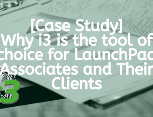 [Case Study] Why i3 is the tool of choice for LaunchPad Associates and Their Clients