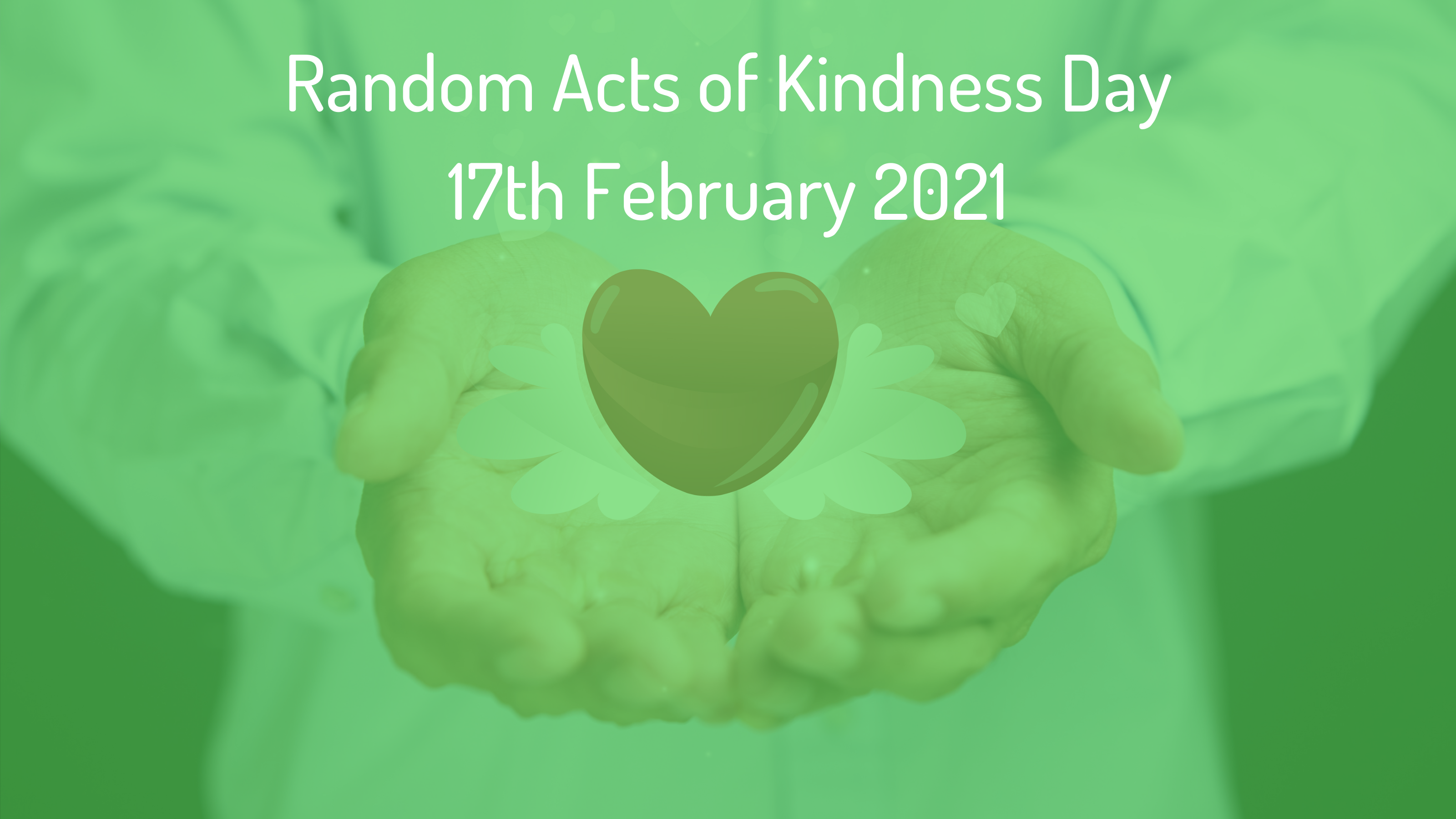 Random Acts of Kindness Day 17th February 2021